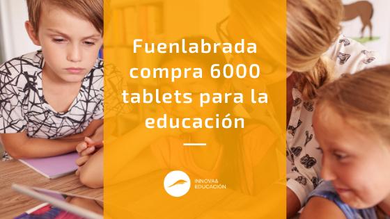 Fuenlabrada compra 6000 tablets